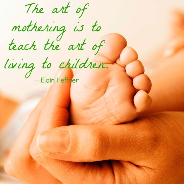motherhood, mothering, art, quote, foot, baby, hand
