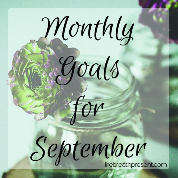 monthly goals, goals, september, grow, growing, plant, flower, mason jar, glass, achieve