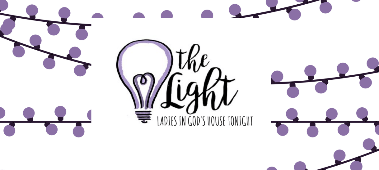 WOMEN'S MINISTRY: The LIGHT