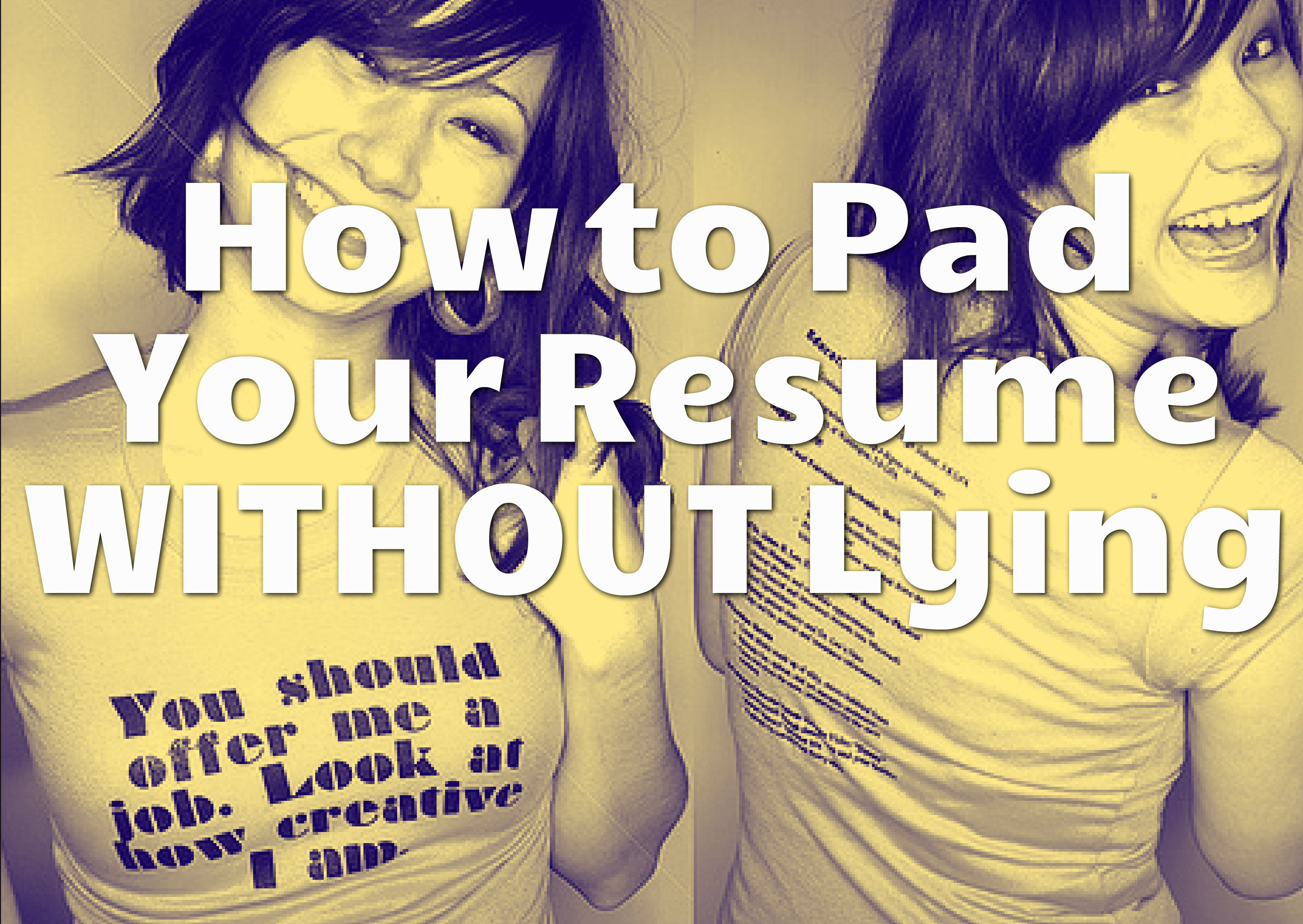 Pad Your Resume How To Pad Your Resume Without Lying Life Coach Hub
