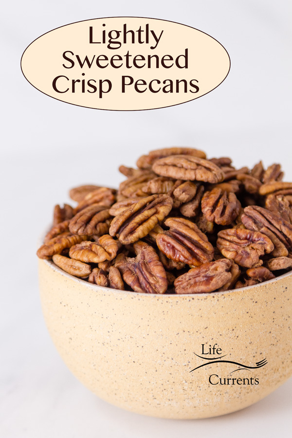 Lightly Sweetened Candied Crisp Pecans in a bowl with title and logo on the image