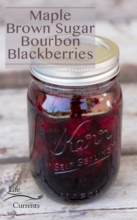 Maple - Brown Sugar - Bourbon Blackberries a perfect way to feature fresh seasonal berries!