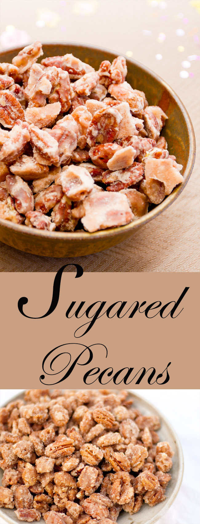 Tow images of sugared pecans plus title for Pinterest