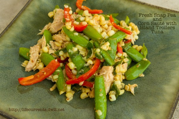 Fresh Snap Pea and Corn Sauté with Island Trollers Tuna | Life Currents