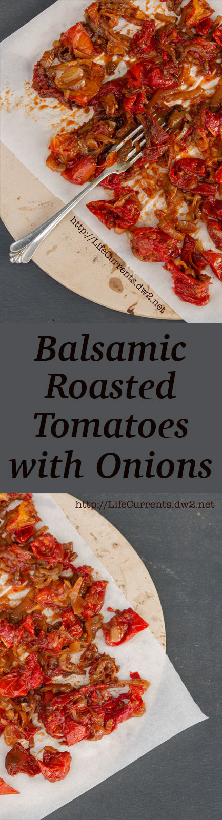 Balsamic Roasted Tomatoes with Onions: use them anywhere you'd use sun-dried tomatoes, but these babies have been kicked up a notch! And, they're easy to make.