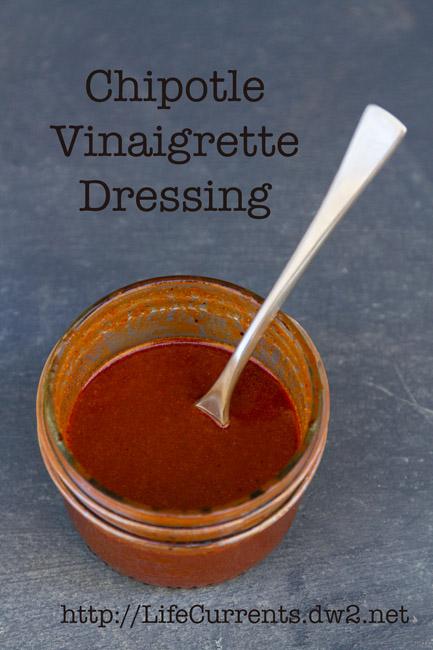 Chipotle Vinaigrette Dressing  |  Life Currents