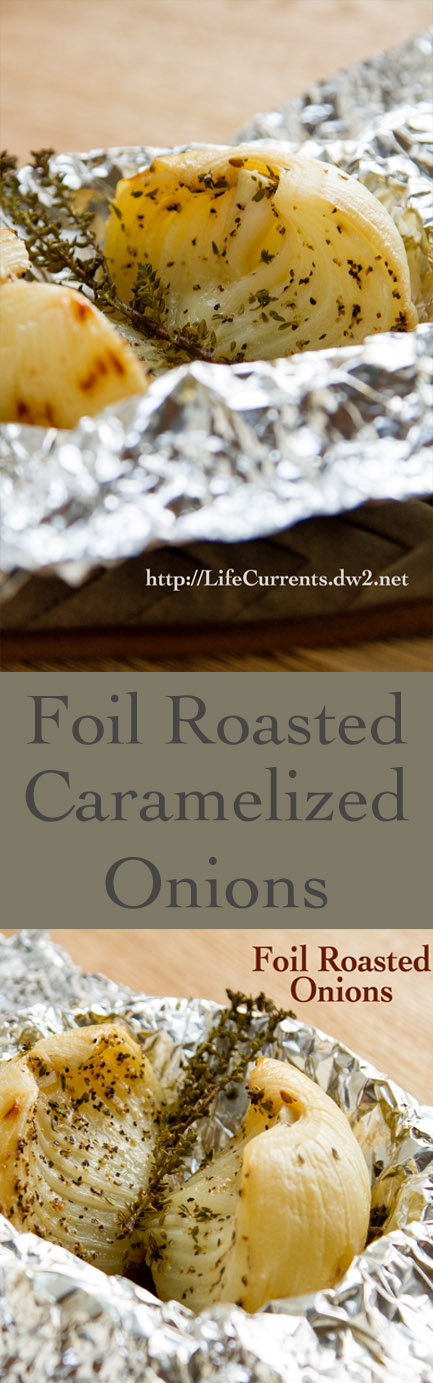 Foil Roasted Caramelized Onions Recipe: The easy way to caramelize an onion
