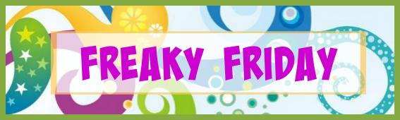 freaky Friday banner for blog hop