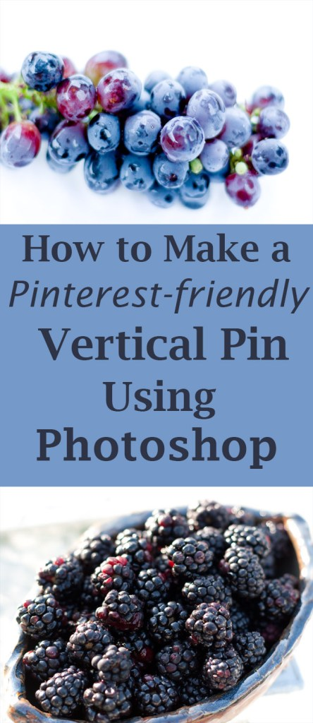 How to Make a Pinterest-friendly Vertical Pin Using Photoshop by Life Currents