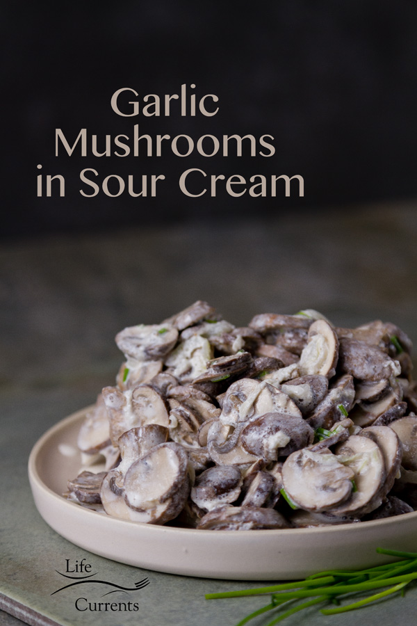 Garlic Mushrooms in Sour Cream - This recipe is a winner for all garlic and mushroom lovers.