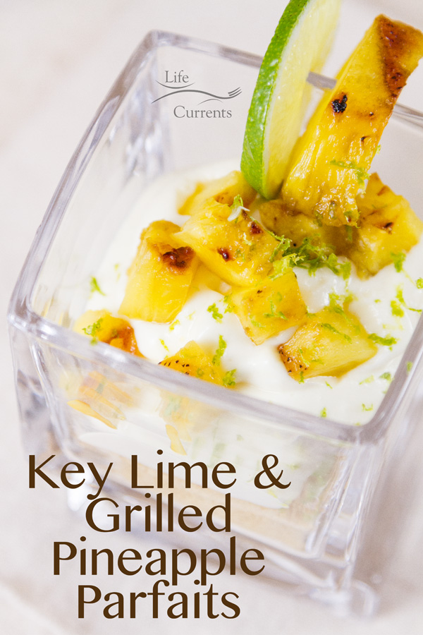 Key Lime and Grilled Pineapple Parfaits Recipe easy to make summer lime grilled key lime dessert