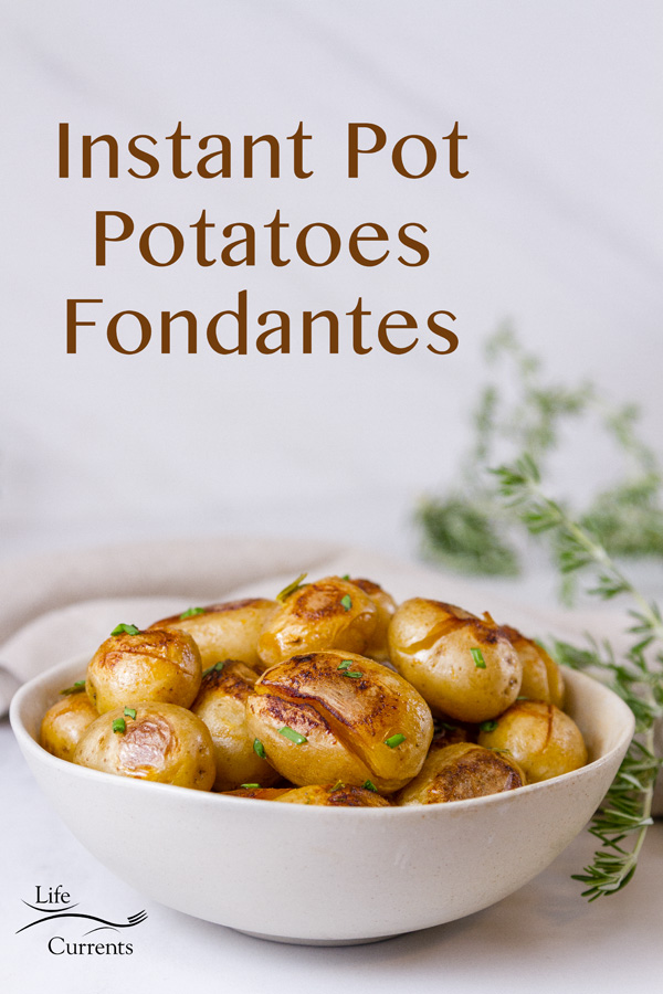 "Title image ""Instant Pot Potatoes Fondantes"" with a white bowl of cooked potatoes"