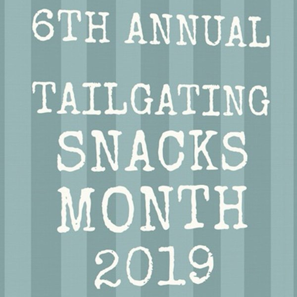 October is Tailgating Snacks Month! This is the 6th annual!