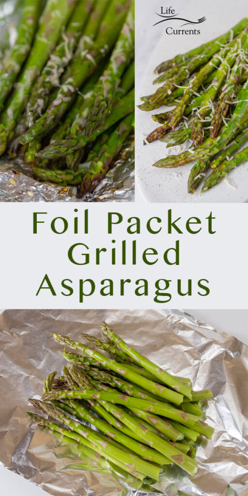 Three images of asparagus, uncooked on bottom, cooked in foil on upper left, and plated in upper right. Title in middle: Foil Packet Grilled Asparagus