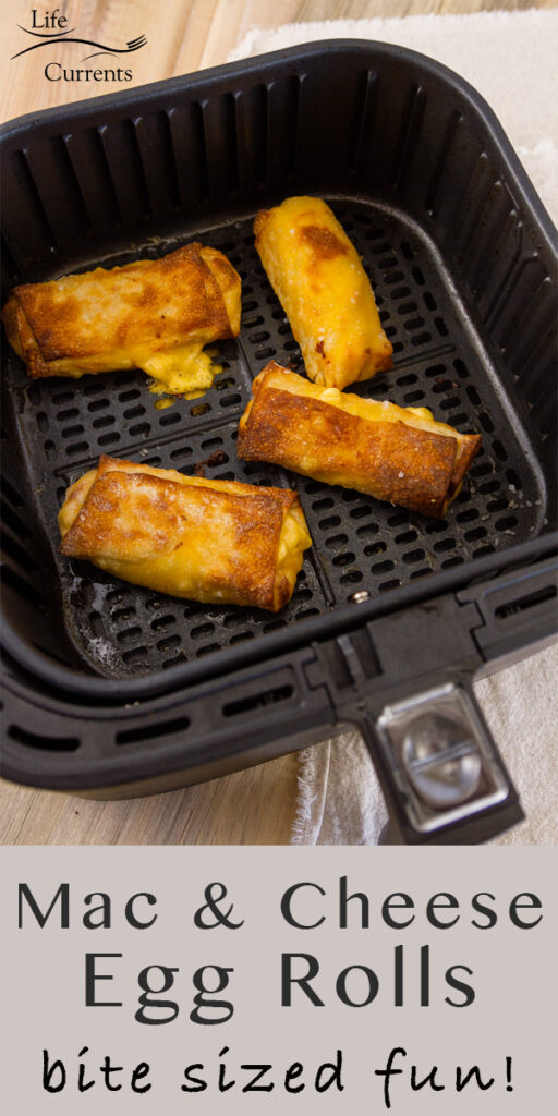 "Air Fryer Mac and Cheese Egg Rolls, title at bottom, with ""bite sized fun"" and the egg rolls in the basket of the air fryer"