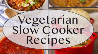 collage of Vegetarian Slow Cooker Recipes