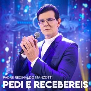 "Padre Reginaldo Manzotti apresenta o single ""Pedi e Recebereis"""