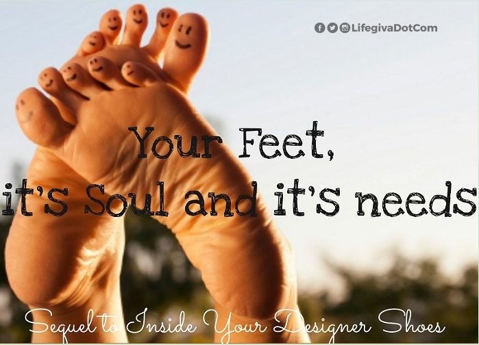 YOUR FEET: It's soul and It's needs