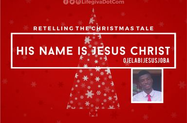 His Name is Jesus Christ - Ojelabi Jesusjoba