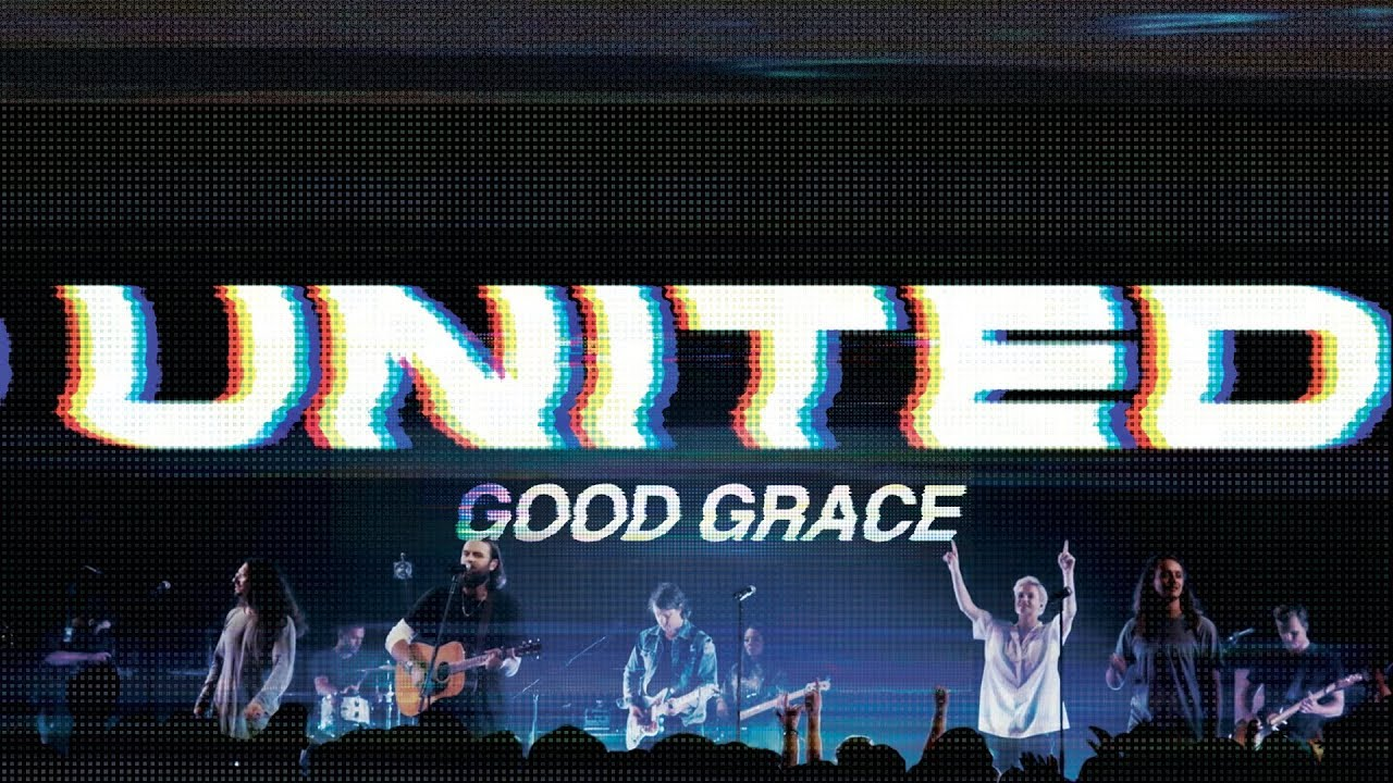 Good Grace - Hillsong United's Latest Single is Beautiful