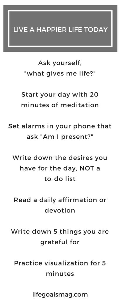 Easy ways to live a happier life every day! lifegoalsmag.com