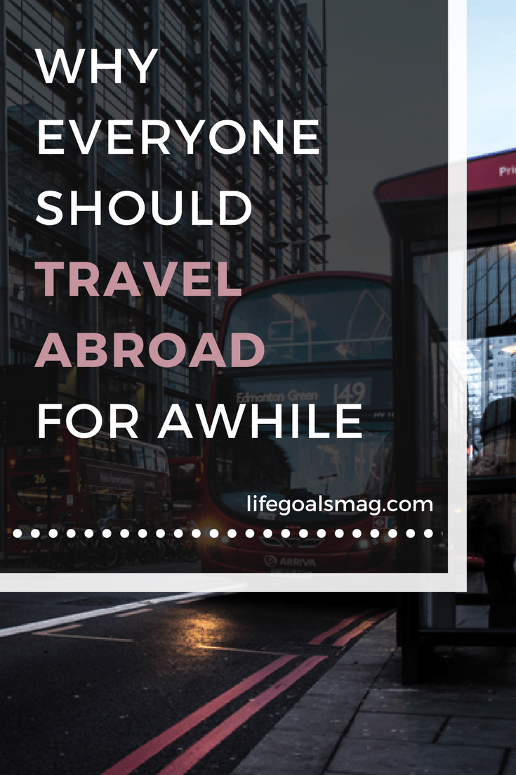 why everyone should travel abroad