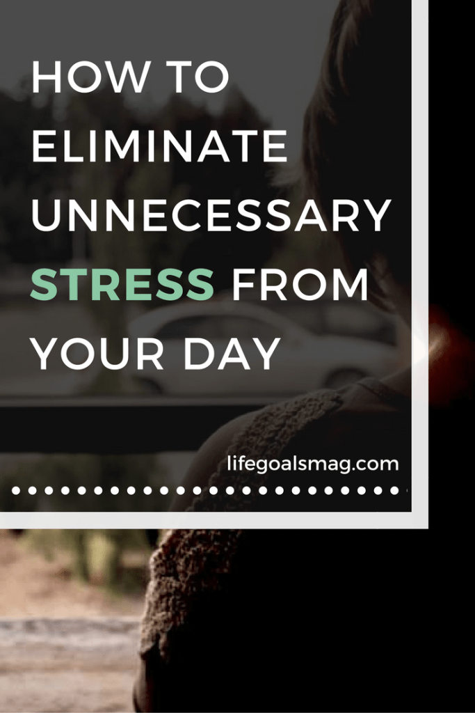 Tips for eliminating stress from your day