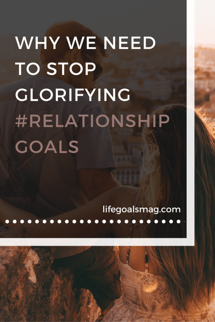 Why we need to stop talking about relationship goals