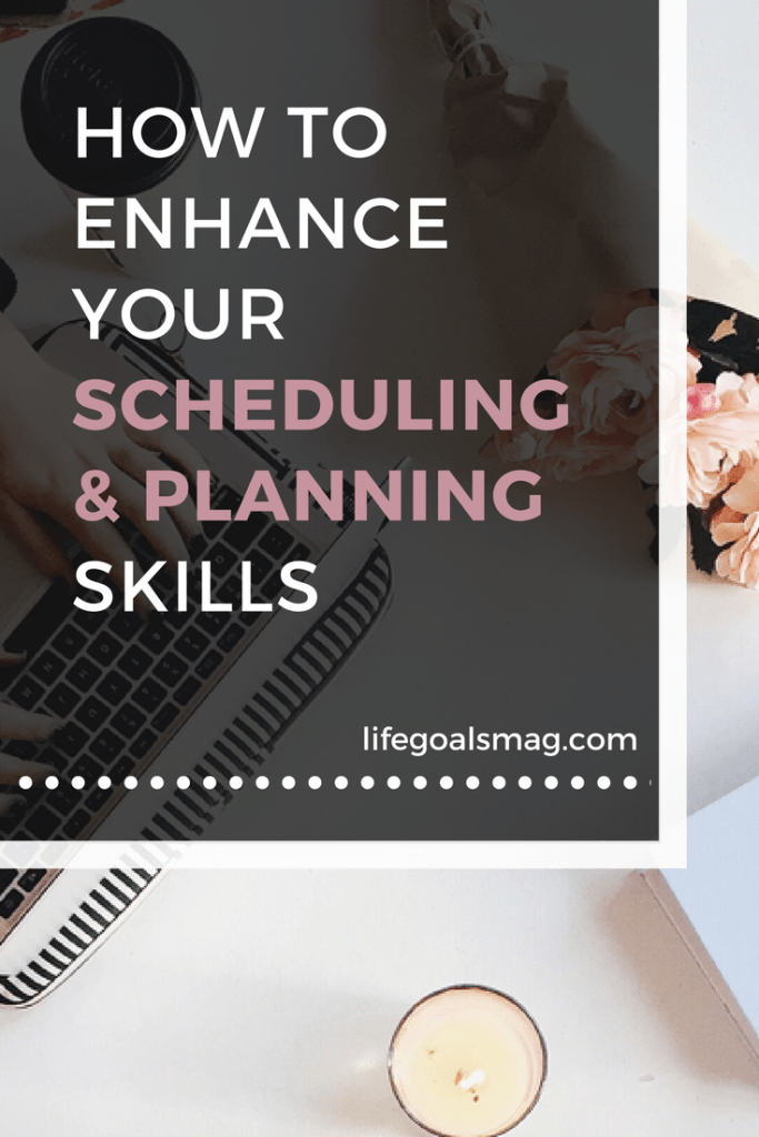 how to enhance your scheduling and planning skills