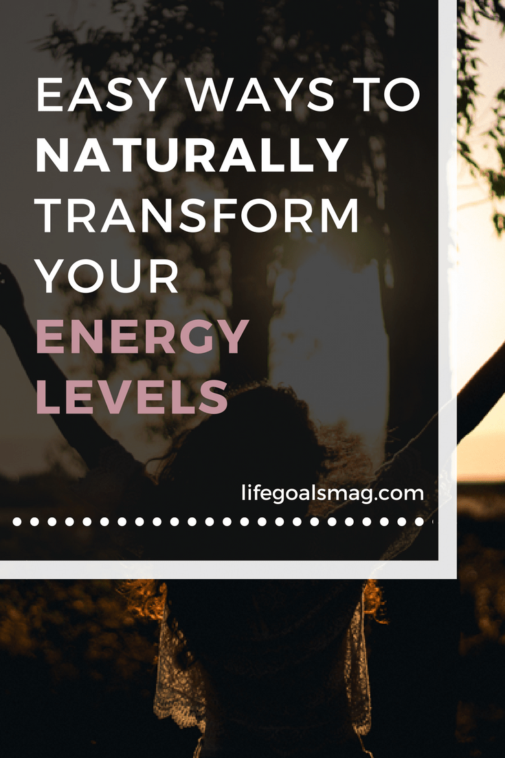 How to naturally transform your energy level
