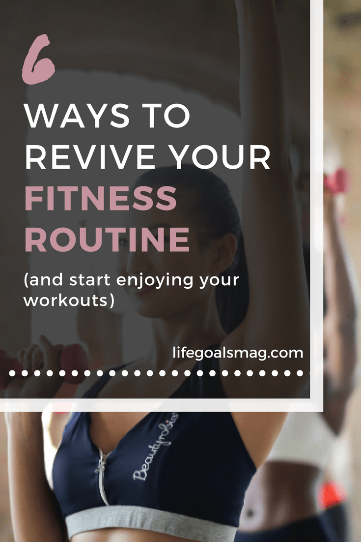 ways to revive your fitness routine and enjoy workouts.