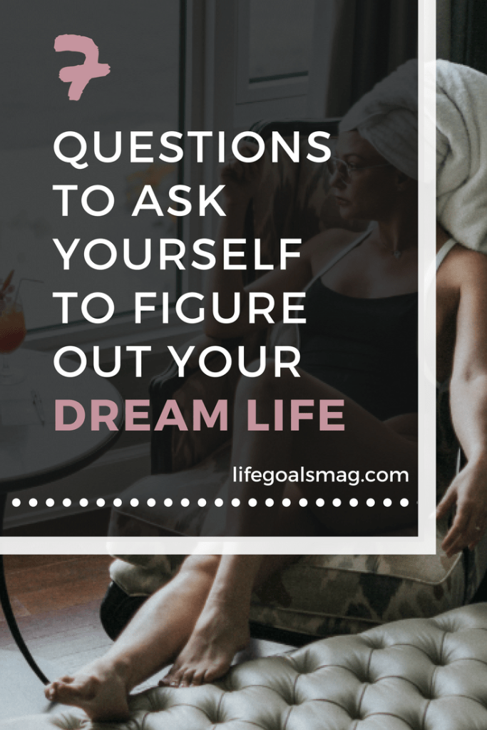 questions to figure out your ideal dream life