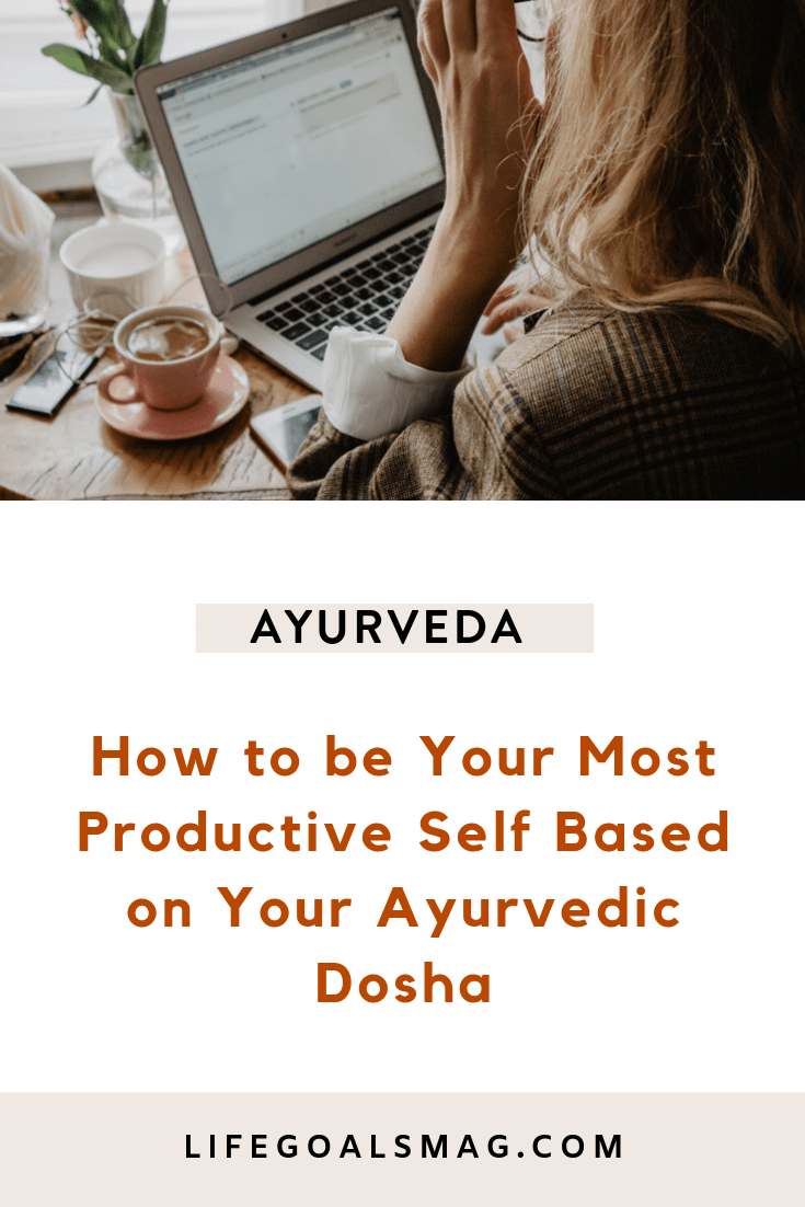 how to be productive based on your Ayurvedic Dosha. What ancient wisdom has to say about how you can be your most productive self. #ayurveda #healing #productivity