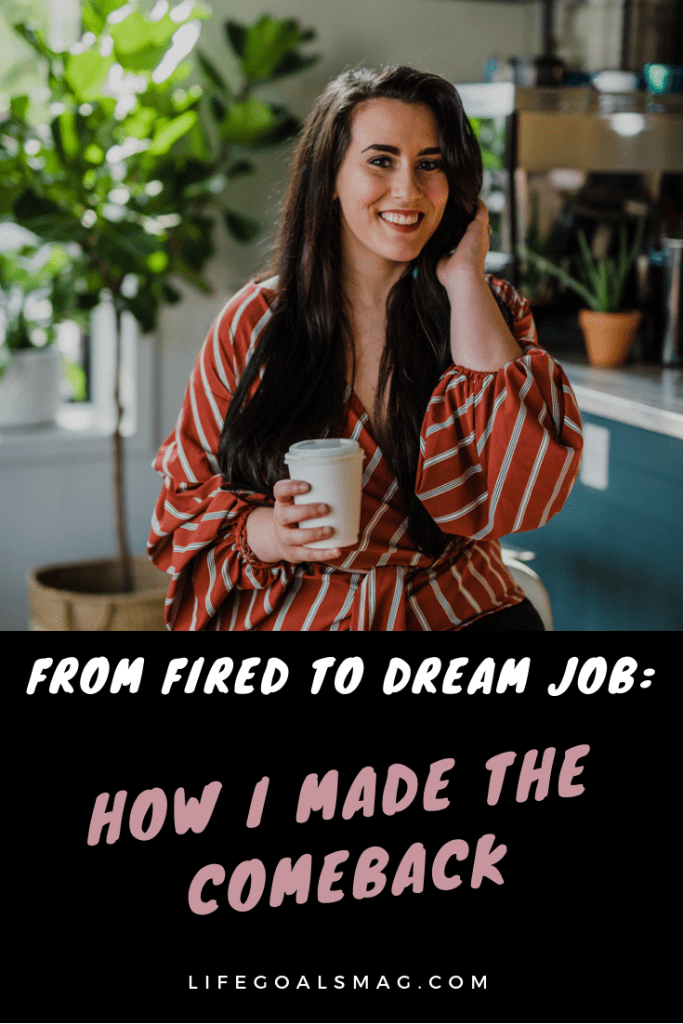 How I went from being fired and breaking off an engagement to creating my own business and working for myself - success story about taking leaps and going for your dreams.