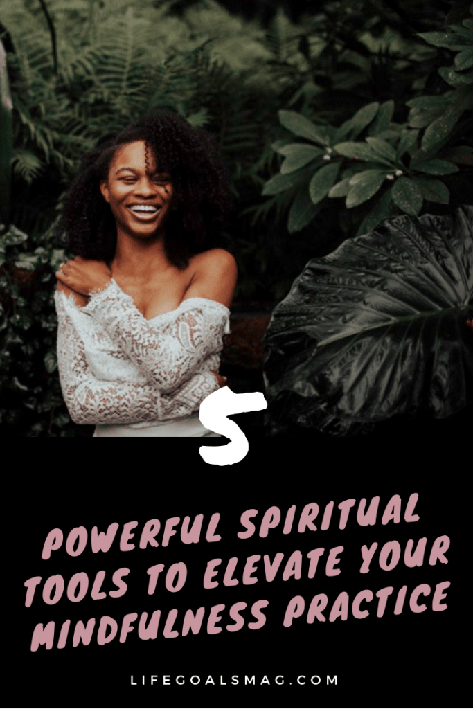 spiritual tools for personal growth and adding more mindfulness into your life