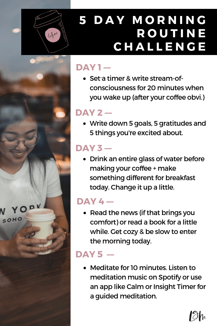 morning routine challenge for starting your day with intention through writing down your goals, meditating, reading, journaling and drinking water.