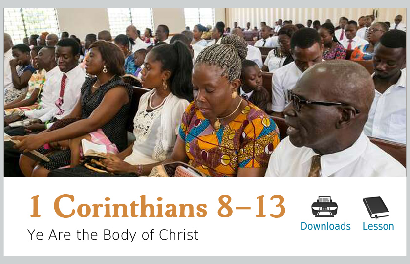 1 Corinthians 8-13 – Ye Are the Body of Christ