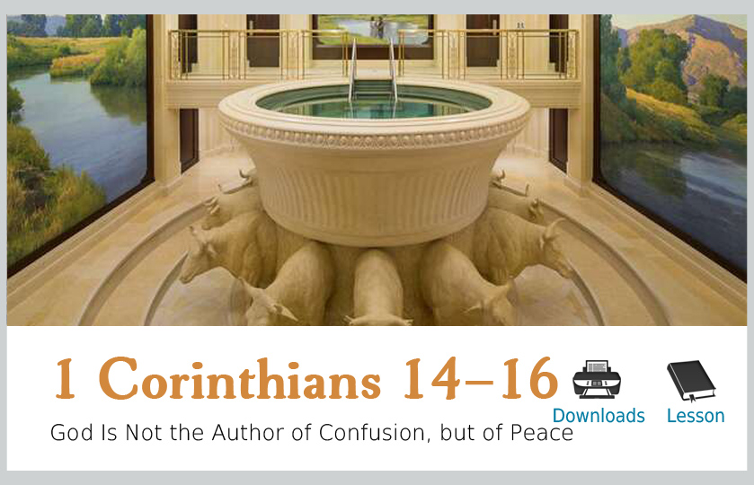 1 Corinthians 14-16 – God Is Not the Author of Confusion, but of Peace