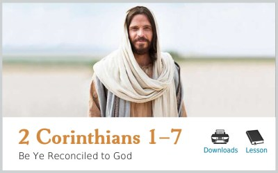 2 Corinthians 1–7 – Be Ye Reconciled to God