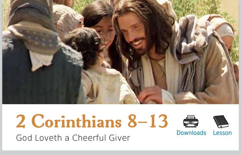 2 Corinthians 8–13 – God Loveth a Cheerful Giver