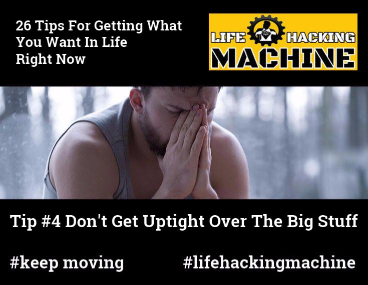 Don't Sweat The Big Stuff - life hacking machine life hacks
