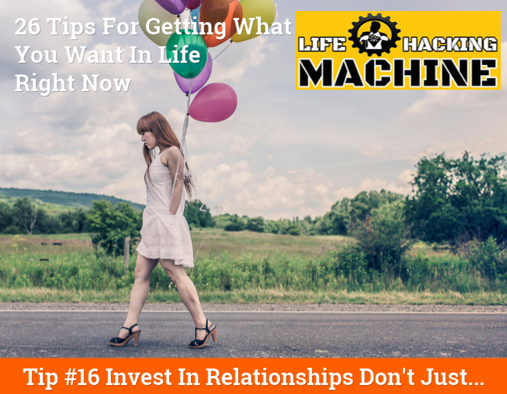 life hacking machine life hacks blog invest in relationships