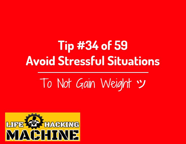 avoid stressful situations