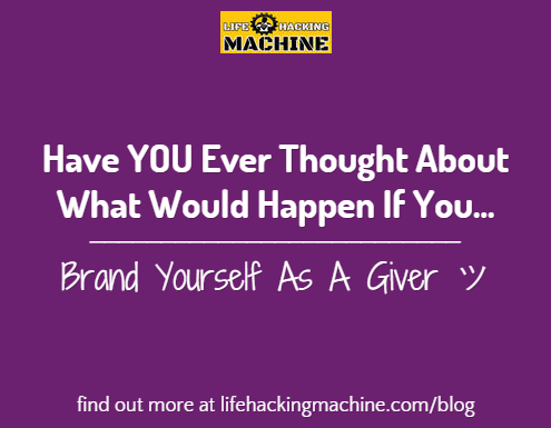 brand yourself as a giver