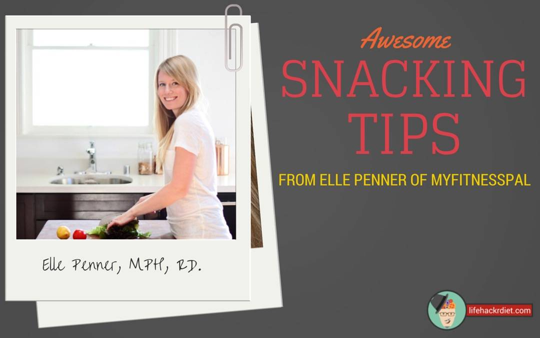 012 – Awesome Snacking Tips from Elle Penner of MyFitnessPal