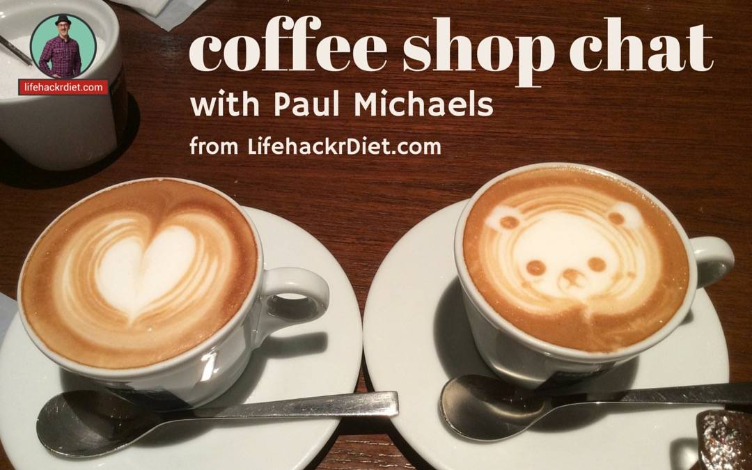CSC 001: Coffee Shop Chat – Personal Drive and Staying Focused on a Diet