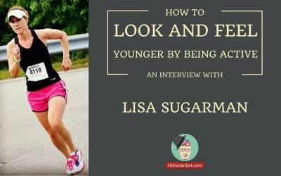 LHD 016: How to Look and Feel Younger by Being Active. An Interview with Lisa Sugarman.