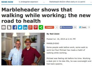 Marblehead Reporter - July 2015 - Walking While Working - http://lifehackrdiet.com/