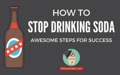 How to Stop Drinking Soda. Awesome Steps for Success!
