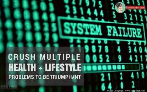 Crush Multiple Health and Lifestyle Problems to be Triumphant-banner-opt